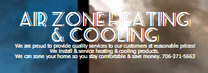 Air Zone Heating & Cooling -Mailing address: PO Box 966 Hartwell  GA 30643