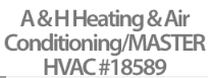 A & H Heating & Air Conditioning/MASTER HVAC #18589